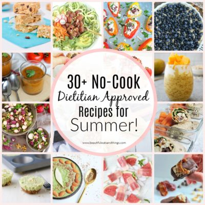 30+ No Cook Dietitian Approved Recipes For Summer